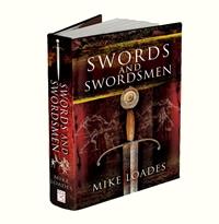 Swords and Swordsmen - Mike Loades