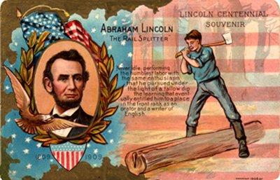 Abraham Lincoln Centennial 1809-1909 - Rail Splitter