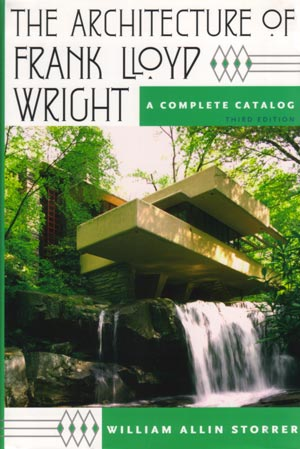 Architecture of Frank Lloyd Wright: A Complete Catalog - William Allin Storrer